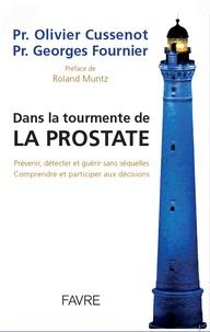 Olivier Cussenot et Georges Fournier - Dans la tourmente de la prostate.
