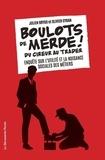 Olivier Cyran et Julien Brygo - Boulots de merde ! - Du cireur au trader, enquête sur l'utilité et la nuisance sociale des métiers.