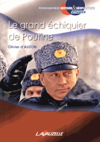 Olivier d' Auzon - Le grand échiquier de Poutine.