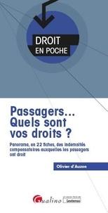 Olivier d' Auzon - Passagers... Quels sont vos droits ? - Panorama, en 22 fiches, des indemnités compensatoires auxquelles les passagers ont droit.