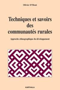 Olivier d' Hont - Techniques et savoirs des communautés rurales - Approche ethnographique du développement.