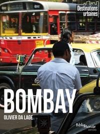 Olivier Da Lage - Bombay - D'un quartier à l'autre.