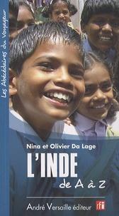 Olivier Da Lage et Nina Da Lage - L'Inde de A à Z.