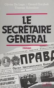 Olivier Da Lage et Hermann Schreiber - Le Secrétaire général.