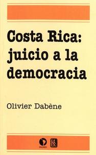 Olivier Dabène - Costa Rica: juicio a la democracia.
