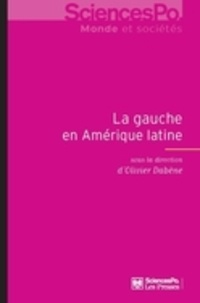 Olivier Dabène et Louise Bosetti - La gauche en amérique latine, 1998-2012.