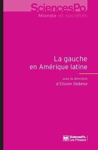 Olivier Dabène - La gauche en Amérique latine 1998-2012.