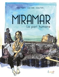 Olivier Daguerre et Louise Quillet - Miramar - La part humaine.