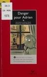 Olivier Daniel et  Dupuy - Danger pour Adrien.