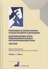 Olivier Dard et Michel Grunewald - Confrontations au national-socialisme en Europe francophone et germanophone (1919-1949) - Volume 1, Introduction générale - Savoirs et opinions publiques.