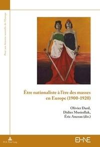 Olivier Dard et Didier Musiedlak - Etre nationaliste à l'ère des masses en Europe (1900-1920).