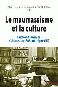 Ebooks gratuits pour télécharger Kindle Fire L'Action française, culture, société, politique  - Tome 3, Le maurrassisme et la culture