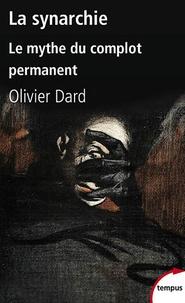 Olivier Dard - La synarchie - Le mythe du complot permanent.