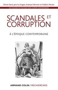 Olivier Dard et Jens Ivo Engels - Les coulisses du politique dans l'Europe contemporaine - Tome 3, Scandales et corruption à l'époque contemporaine.