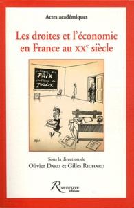 Olivier Dard et Gilles Richard - Les droites et l'économie en France au XXe siècle.