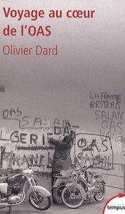 Olivier Dard - Voyage au coeur de l'OAS.