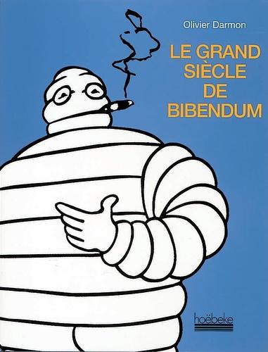 Olivier Darmon - Le grand siècle de Bibendum.
