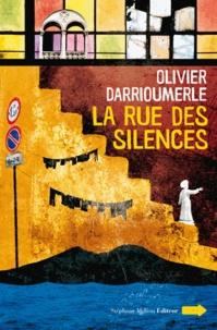 Olivier Darrioumerle - La rue des silences.