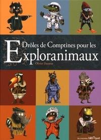 Olivier Daumas - Drôles de comptines pour les Exploranimaux.