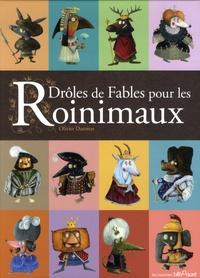 Olivier Daumas - Drôles de fables pour les Roinimaux.