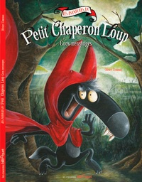 Olivier Daumas - Les aventures du Petit Chaperon Loup  : Gros mensonge.