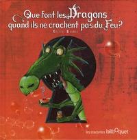 Olivier Daumas - Que font les Dragons quand ils ne crachent pas de Feu ?.
