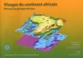 Olivier Dauteuil et Jacques Bouffette - Visages du continent africain - Eléments de géologie africaine. 1 Cédérom