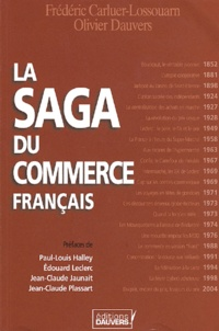 Olivier Dauvers et Frédéric Carluer-Lossouarn - La saga du commerce français.