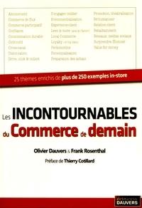 Olivier Dauvers et Frank Rosenthal - Les incontournables du commerce de demain.