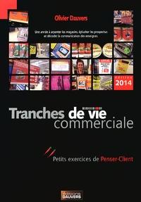 Olivier Dauvers - Tranches de vie commerciale.