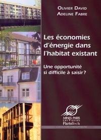 Olivier David - Les économies d'énergie dans l'habitat existant - Une opportunité si difficile à saisir ?.