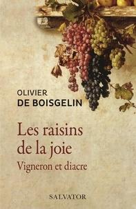 Olivier de Boisgelin - Les raisins de la joie - Vigneron et diacre.