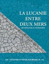 Olivier de Cazanove et Alain Duplouy - La Lucanie entre deux mers : archéologie et patrimoine - Actes du Colloque international, Paris, 5-7 novembre 2015, 2 volumes.