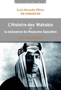 Olivier de Corancez - L'histoire des Wahabis et la naissance du Royaume Saoudien.
