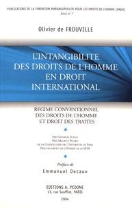 Olivier de Frouville - L'intangibilité des droits de l'homme en droit international - Régime conventionnel des droits de l'homme et droit des traités.