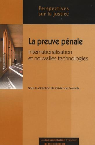 Olivier de Frouville - La preuve pénale - Internationalisation et nouvelles technologies.