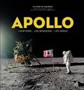 Olivier de Goursac - Apollo - L'histoire, les missions, les héros.