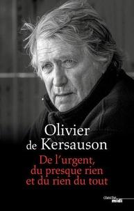 Olivier de Kersauson - De l'urgent, du presque rien et du rien du tout.