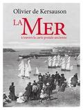 Olivier de Kersauson - La mer à travers la carte postale ancienne.