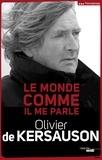 Olivier de Kersauson - Le monde comme il me parle.