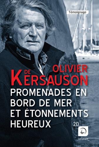 Olivier de Kersauson - Promenades en bord de mer et étonnements heureux.