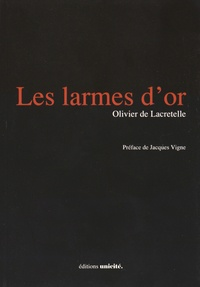 Olivier de Lacretelle - Les larmes d'or.