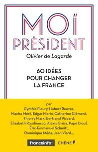 Olivier De lagarde - Moi Président.