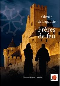 Olivier de Lagausie - Frères de feu.