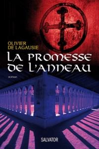 Olivier de Lagausie - La Promesse de l'anneau.