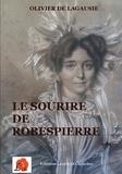 Olivier de Lagausie - Le sourire de Robespierre.
