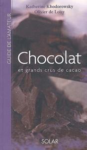 Olivier de Loisy et Katherine Khodorowsky - Chocolat et grands crus de cacao.