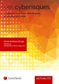 Olivier de Maison Rouge - Les cyberisques - La gestion juridique des risques à l'ère immatérielle.
