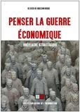 Olivier de Maison Rouge - Penser la guerre économique - Bréviaire stratégique.