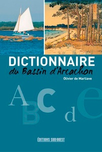 Olivier de Marliave - Dictionnaire du bassin d'Arcachon.